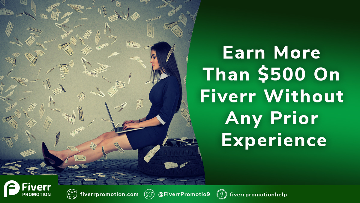 Earn More than $500 on Fiverr without any prior experience.